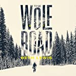 The Wolf Road | Beth Lewis