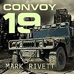 Convoy 19: A Zombie Novel | Mark Rivett