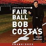 Fair Ball: A Fans' Case for Baseball | Bob Costas