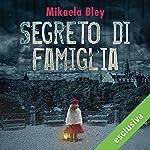 Segreto di famiglia | Mikaela Bley