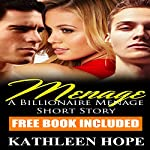 Menage: Friends with Benefits: A Billionaire Menage Short Story | Kathleen Hope