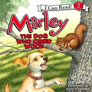 Marley: The Dog Who Cried Woof | [John Grogan, Richard Cowdrey]