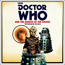 Doctor Who and the Genesis of the Daleks: 4th Doctor Novelisation Audiobook by Terrance Dicks Narrated by To Be Announced