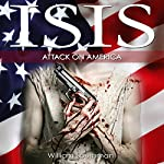ISIS: Attack on America | William Southman
