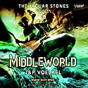 The Jaguar Stones: Book One: Middleworld (       UNABRIDGED) by Jon Voelkel, Pamela Voelkel Narrated by Scott Brick