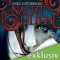 Nachtlilien Hörbuch von Siri Lindberg Gesprochen von: Elena Wilms
