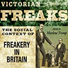 Victorian Freaks: The Social Context of Freakery in Britain Hörbuch von Marlene Tromp Gesprochen von: Fred Humberstone