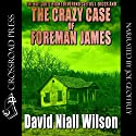 The Not Quite Right Reverend Cletus J. Diggs & The Crazy Case of Foreman James: A Cletus J. Diggs Supernatural Mystery Audiobook by David Niall Wilson Narrated by Joe Geoffrey
