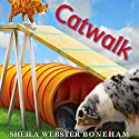 Catwalk Audiobook by Sheila Webster Boneham Narrated by Erin Mallon