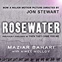 Rosewater - Previously Published as 'Then They Came For Me' (       UNABRIDGED) by Maziar Bahari, Aimee Molloy Narrated by Stephen Hoye