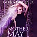 Mother May I: Knight Games, Book 4 (       UNABRIDGED) by Genevieve Jack Narrated by Brittany Pressley