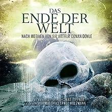 Das Ende der Welt nach Motiven von Sir Arthur Conan Doyle Hörbuch von Arthur Conan Doyle, Thomas Tippner Gesprochen von: Matthias Ernst Holzmann