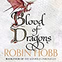 Blood of Dragons: The Rain Wild Chronicles 4 | Livre audio Auteur(s) : Robin Hobb Narrateur(s) : Anne Flosnik