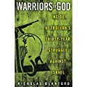 Warriors of God: Inside Hezbollah's Thirty-Year Struggle Against Israel (       UNABRIDGED) by Nicholas Blanford Narrated by Rob Shapiro
