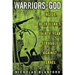 Warriors of God: Inside Hezbollah's Thirty-Year Struggle Against Israel | Nicholas Blanford