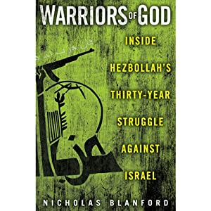 Warriors of God: Inside Hezbollah's Thirty-Year Struggle Against Israel | [Nicholas Blanford]