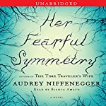 Her Fearful Symmetry: A Novel | Audrey Niffenegger