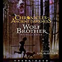 Wolf Brother: Chronicles of Ancient Darkness #1 Audiobook by Michelle Paver Narrated by Ian McKellen