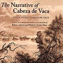 The Narrative of Cabeza de Vaca (       UNABRIDGED) by Alvar Nunez Cabeza De Vaca Narrated by Claton Butcher
