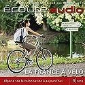 Écoute audio - La belle France à vélo. 3/2012: Französisch lernen Audio - Die schönsten Radtouren (       ungekürzt) von  div. Gesprochen von:  div.