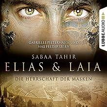 Elias & Laia: Die Herrschaft der Masken (       gekürzt) von Sabaa Tahir Gesprochen von: Gabrielle Pietermann, Max Felder