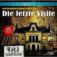 Die letzte Visite Hörspiel von Hans Gruhl Gesprochen von: Martin Hirthe, Arnold Marquis, Gisela Fritsch, Horst Bollmann, Bum Krüger