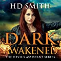 Dark Awakened: The Devil's Assistant, Book 2 Audiobook by H. D. Smith Narrated by Lauren Fortgang