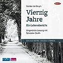 Vierzig Jahre: Ein Lebensbericht Hörbuch von Günter de Bruyn Gesprochen von: Sylvester Groth