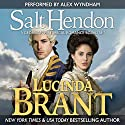 Salt Hendon Collection: A Georgian Historical Romance Boxed Set Audiobook by Lucinda Brant Narrated by Alex Wyndham