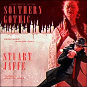 Southern Gothic: Max Porter Mysteries, Book 4   Stuart Jaffe