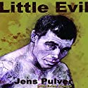 Little Evil: One Ultimate Fighter's Rise to the Top Audiobook by Jens Pulver, Erich Krauss Narrated by Bob Loza