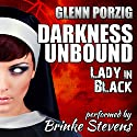 Darkness Unbound: Lady in Black Audiobook by Glenn Porzig Narrated by Brinke Stevens