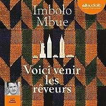 Voici venir les rêveurs | Livre audio Auteur(s) : Imbolo Mbue Narrateur(s) : Julien Chatelet