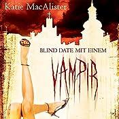 Blind Date mit einem Vampir (Dark Ones 1) | Katie MacAlister