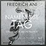 Der namenlose Tag   Friedrich Ani