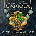 Gift of the Amulet: Shattered Worlds, Book 1 | Michael A. Cariola