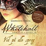 Vid på alle sprog (Whitehall 4) | Madeleine Robins