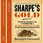Sharpe's Gold (       ABRIDGED) by Bernard Cornwell Narrated by Paul McGann