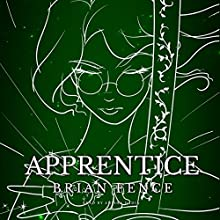 Apprentice Audiobook by Brian Fence Narrated by Anisha Dadia