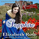 Sapphire: Daughters of the Dagger Series, Book 2 Audiobook by Elizabeth Rose Narrated by Stan Chandler