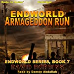 Armageddon Run: Endworld, 7 | David L Robbins