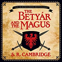 The Betyár and the Magus Audiobook by S. R. Cambridge Narrated by Victor Bevine