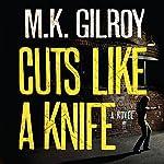 Cuts Like a Knife | M. K. Gilroy