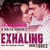Exhaling: A Mafia Romance: The O'Keefe Family Collection, Book 3 | Tuesday Embers, Mary E. Twomey