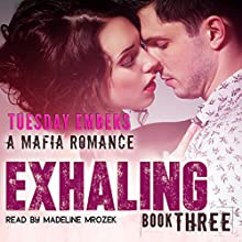 Exhaling: A Mafia Romance: The O'Keefe Family Collection, Book 3 | Livre audio Auteur(s) : Tuesday Embers, Mary E. Twomey Narrateur(s) : Madeline Mrozek