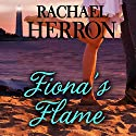 Fiona's Flame: A Cypress Hollow Yarn: Cypress Hollow Yarn, Book 5 Audiobook by Rachael Herron Narrated by Barbara Edelman