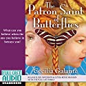 The Patron Saint of Butterflies Audiobook by Cecilia Galante Narrated by Lydia Rose Shahan, Julie Swenson