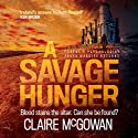 A Savage Hunger: Paula Maguire 4 Audiobook by Claire McGowan Narrated by Joanne King