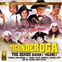 Ticonderoga the Series: Season 1, Vol. 1  by Jerry Robbins Narrated by Jerry Robbins, J.T. Turner, Joseph Zamparelli, Dashiell Evett,  The Colonial Radio Players