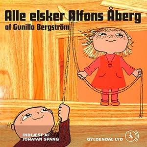Alle elsker Alfons Åberg [Everyone Loves Alfons Åberg] | [Gunilla Bergström, Dagmar Holdensen (translator), Ellen Kirk (translator), Nils Hartmann (translator)]